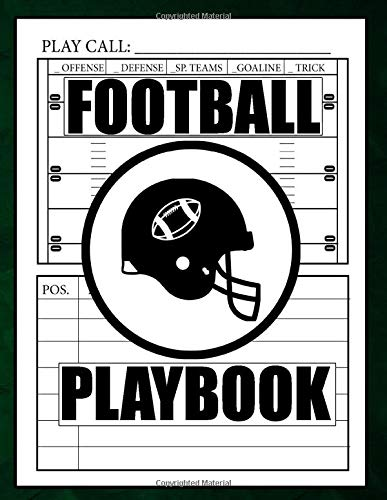 Football Playbook: Football Coach Notebook with Field Schematic to Create Football Plays, Drills, and Assign Game Plans for the Gridiron. A Perfect Gift Idea for Football Coaches, Players, and Fans