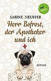 Herr Bofrost, der Apotheker und ich: Roman