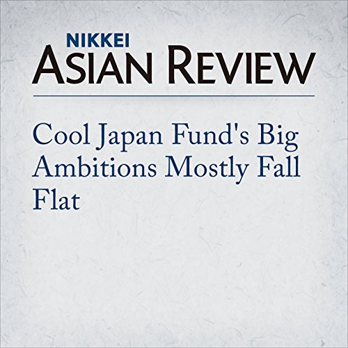 Cool Japan Fund's Big Ambitions Mostly Fall Flat | Yuta Saito