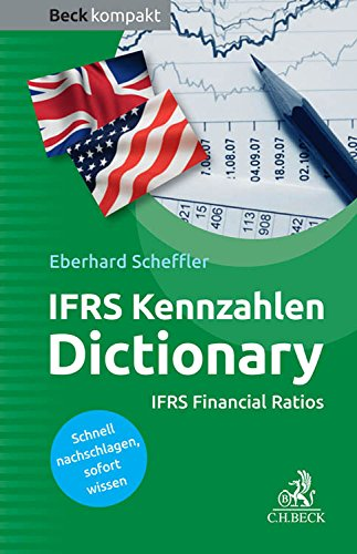 IFRS-Kennzahlen Dictionary: IFRS Financial Ratios (Beck kompakt)