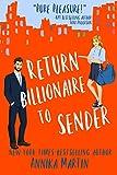 Return Billionaire to Sender: A grumpy hero - opposites attract romantic comedy (Billionaires of Manhattan Book 5) (English Edition)