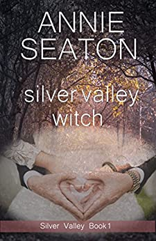 Silver Valley Witch by [Annie Seaton]