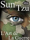 L'art de La Guerre (Les 13 Articles) (Annoté) - Format Kindle - 1,49 €