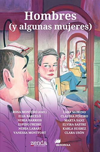 Hombres (y algunas mujeres): Cuentos que celebran el 8 de marzo (Spanish Edition)