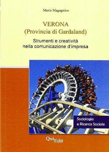 Verona (provincia di Gardaland). Strumenti e creatività nella comunicazione d'impresa