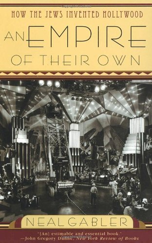 An Empire of Their Own: How the Jews Invented Hollywood by Gabler, Neal (1989) Paperback