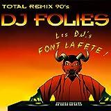 Les D.J.'s font la fête ! (Total Remix 90's)