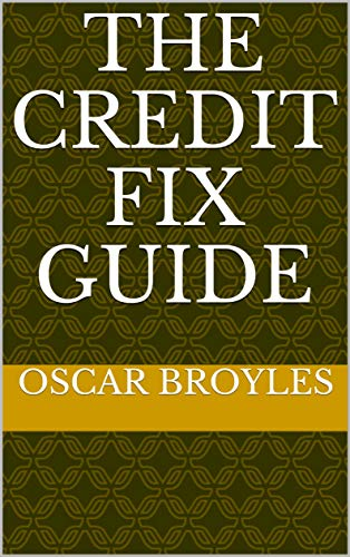 The Credit Fix Guide (Credit Secrets: Fix Your Credit Book 1) (English Edition)