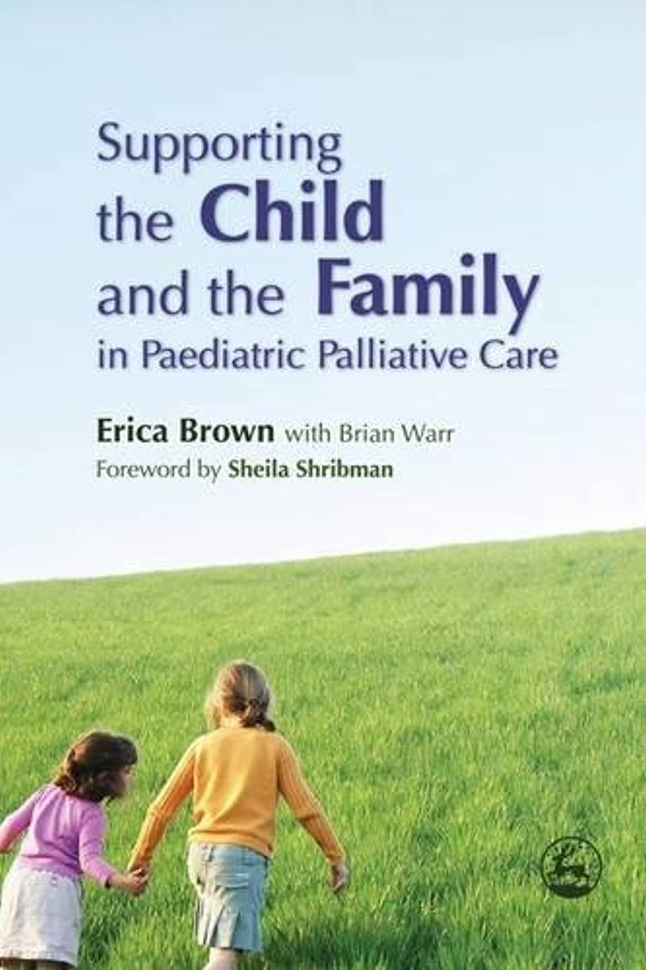 ホイップブロックする証明Supporting the Child and the Family in Pediatric Palliative Care