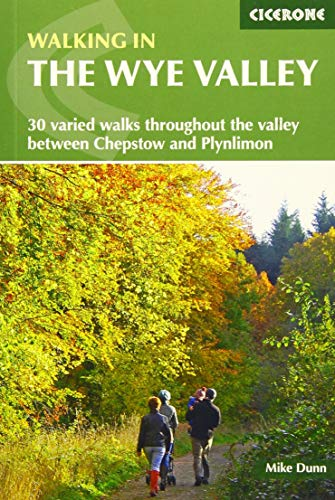 Walking in the Wye Valley: 30 varied walks throughout the valley between Chepstow and Plynlimon (Walking Guides)