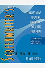 The Screenwriter's Bible: A Complete Guide to Writing, Formatting, and Selling Your Script Paperback