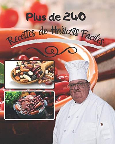Plus de 240 recettes de haricots faciles: vous pouvez créer de délicieux plats avec des germes de manière fraîche