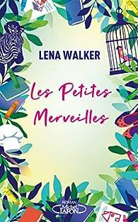 Les Petites Merveilles par Lena Walker