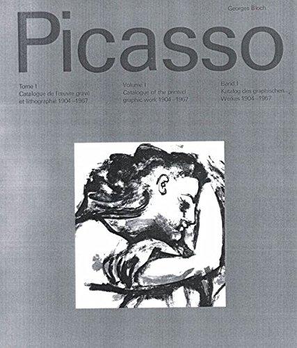 Pablo Picasso, Vol. 1: Catalogue de l'oeuvre gravé et lithographié / Catalogue of the printed graphic work / Katalog des graphischen Werkes