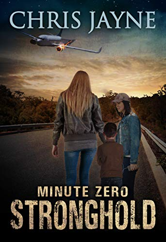 Minute Zero: An Apocalyptic EMP Romantic Thriller (Stronghold Book 1) by [Chris Jayne]