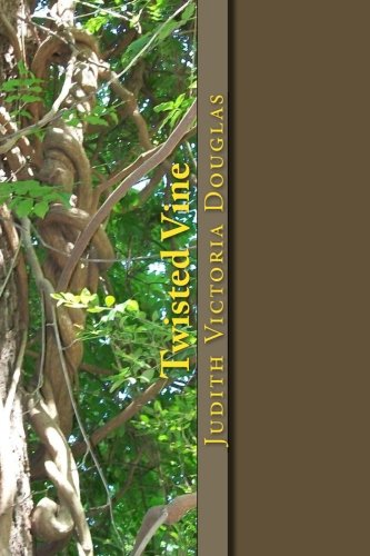 Book: Twisted Vine - An Anthology of Short Stories and Poems by Judith Victoria Douglas