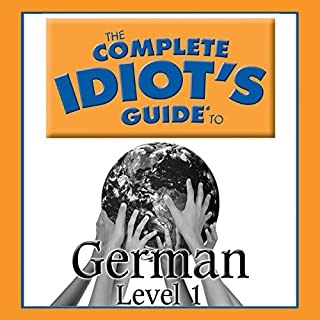 The Complete Idiot's Guide to German, Level 1                   By:                                                                                                                                 Oasis Audio                               Narrated by:                                                                                                                                 Linguistics Team                      Length: 2 hrs and 32 mins     38 ratings     Overall 3.4