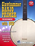 Clawhammer Banjo Primer Book for Beginners with DVD - Bradley Laird