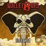 Songtexte von BulletBoys - Elefanté