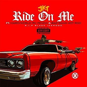 Ride On Me (feat. Mardyworld PH-Fenco & Bag Gang Hot Rod)