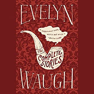 The Complete Stories of Evelyn Waugh audiobook cover art