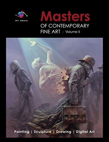 Masters of Contemporary Fine Art Book Collection - Volume II (Painting, Sculpture, Drawing, Digital Art) by Art Galaxie