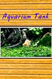 Beautiful Aquarium Tank ( Version 3 ) : Notebook : For all of fish 's lovers created by Kasidit Wannurak at 06/07/20: Beautiful book cover with aqaurium tank 's picture