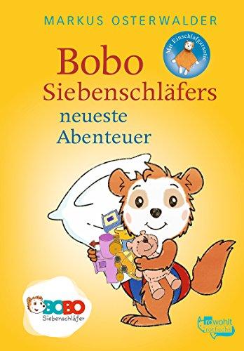 Bobo Siebenschläfers neueste Abenteuer: Bildgeschichten für ganz Kleine