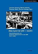 Das Land Ist Still - Noch!: Herrschaftswandel Und Politische Gegnerschaft in Der Ddr (1971-1989).: 40
