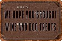 私たちはあなたがワインと犬の御馳走を育てることを願っていますさびた錫のサインヴィンテージアルミニウムプラークアートポスター装飾面白い鉄の絵の個性安全標識警告アニメゲームフィルムバースクールカフェ40cm*30