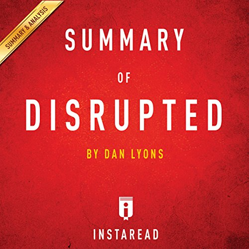 Summary of Disrupted: by Dan Lyons | Includes Analysis Titelbild