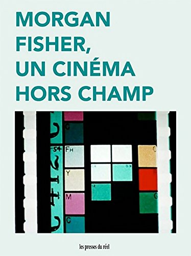 Morgan Fisher, un cinéma hors champ (French Edition)