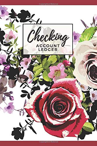 Checking Account Ledger: Red Burgundy Rose Floral Print Cover Design / Check Register for Personal Checkbook / 2,400+ Entries / Spending Tracker / Great Gift for Organized Person