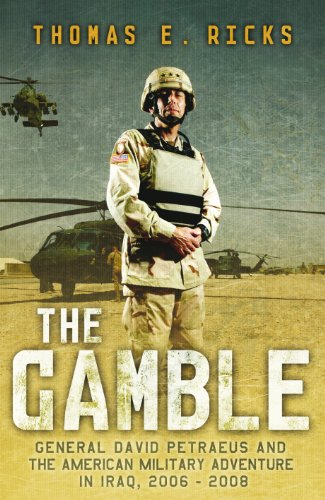 The Gamble: General Petraeus and the Untold Story of the American Surge in Iraq, 2006 - 2008 (English Edition)