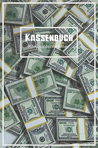 Kassenbuch Kleinunternehmer: Einnahmen-Ausgaben Rechnung. Für Vereine, Selbständige und Kleinunternehmer (Buchhaltung, Band 1)
