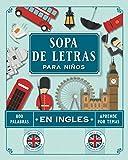 Sopa de Letras para Niños en Ingles: Juegos para Aprender Ingles y Vocabulario Basico para Niños de 8 a 12 Años con Pasatiempos en Ingles