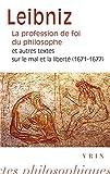 La profession de foi du philosophe et autres textes sur le mal et la liberté (1671-1677)
