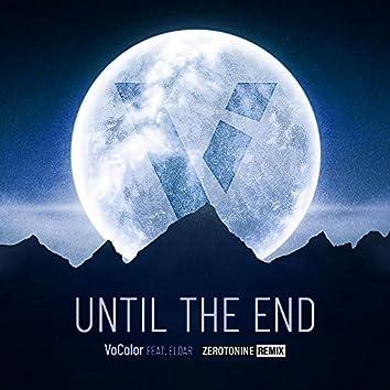 Until The End (Zerotonine Remix)