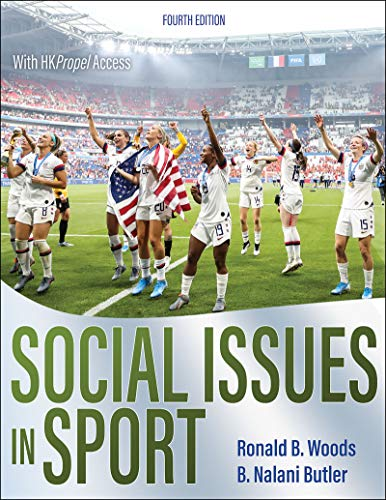 Compare Textbook Prices for Social Issues in Sport Fourth Edition ISBN 9781492593850 by Woods, Ron,Butler, B. Nalani