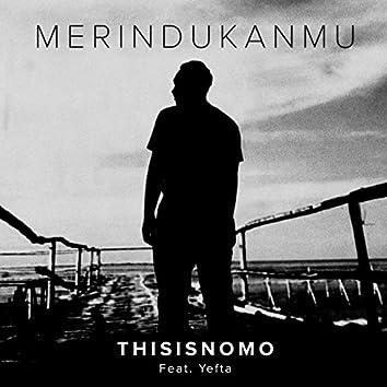 Merindukanmu (feat. Yefta)