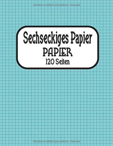 Sechseckiges Papier: Notizbuch zur Zusammensetzung des hexagonalen Millimeterpapiers, Notizbuch zur organischen Chemie und Biochemie. Sechseckiges Papier 120 SEITEN