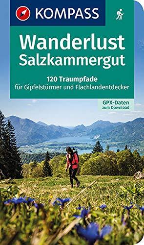 Wanderlust Salzkammergut: 120 Traumpfade für Gipfelstürmer und Flachlandentdecker, GPX-Daten zum Download (KOMPASS Wander- und Fahrradlust)