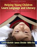 Helping Young Children Learn Language and Literacy: Birth Through Kindergarten (2nd Edition)