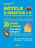 Hôtels à insectes et Cie : Attirer les animaux bénéfiques au...