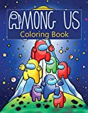 Among Us Coloring Book: Over 50 Pages of High Quality Among us colouring Designs For Kids And Adults | New Coloring Pages | It Will Be Fun!