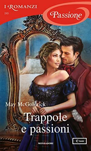 Trappole e passioni (I Romanzi Passione)