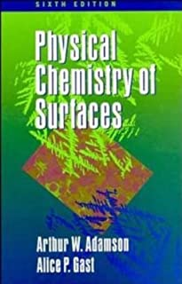 Physical Chemistry of Surfaces 6th edition by Adamson, Arthur W., Gast, Alice P. (1997) Hardcover