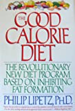 The Good Calorie Diet: The Revolutionary New Diet Program Based on Inhibiting Fat Formation