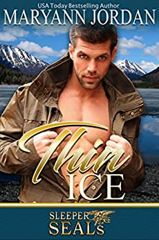 Thin Ice: (A Saints Protection & Investigations Crossover Novel / Sleeper SEALs Book 7) by [Maryann Jordan, Suspense Sisters]