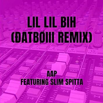 Lil Lil Bih (ĐatBØIII Remix)